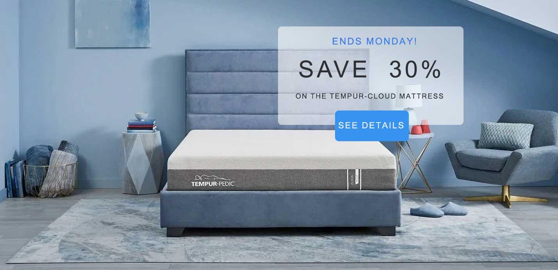 Save 30% on Tempur-pedic cloud mattress